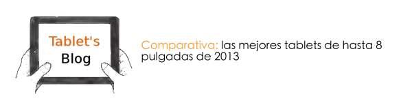 Comparativa técnica: las mejores tablets de hasta 8 pulgadas de 2013